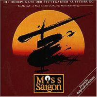 Cover Musical - Miss Saigon [Die Höhepunkte der Stuttgarter Aufführung]